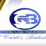 Carlos Batista habla sobre Los Soberano 2018 – Con Los Famosos