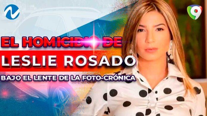 El homicidio de Leslie Rosado bajo el lente de la Foto-Crónica | Nuria