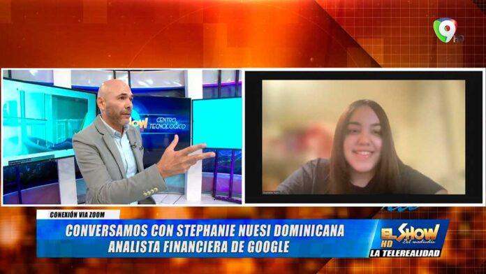 La inspiradora historia de Stephanie Nuesi, dominicana analista de Google   El Show del Mediodía